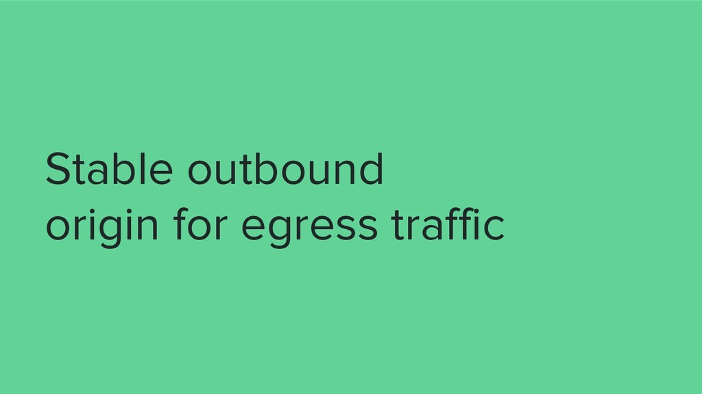 Stable outbound origin for egress traffic