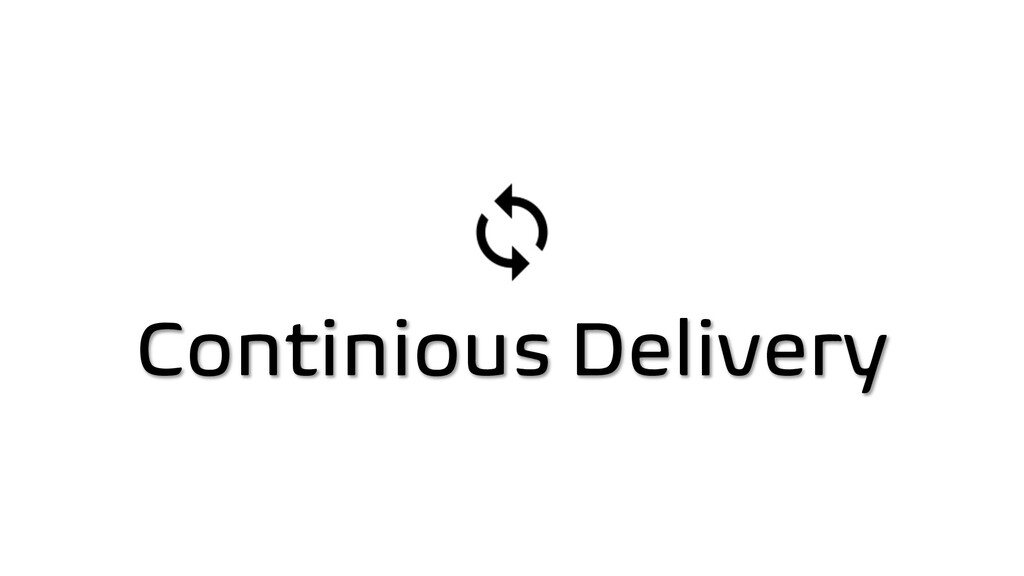 Continious Delivery