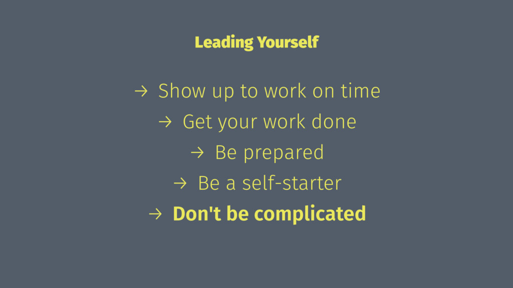 Leading Yourself → Show up to work on time → Ge...