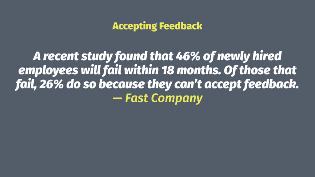 Accepting Feedback A recent study found that 46...