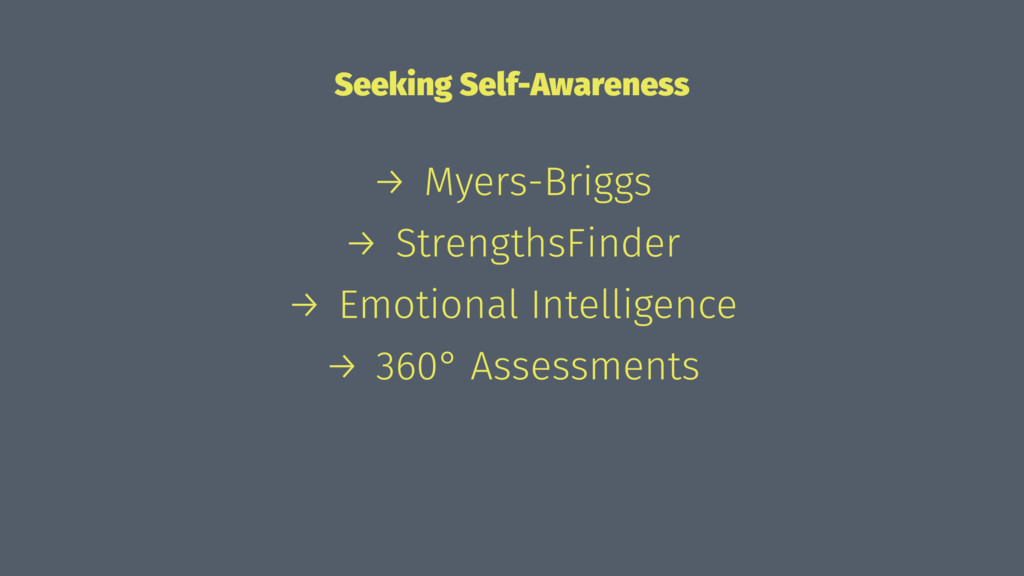 Seeking Self-Awareness → Myers-Briggs → Strengt...
