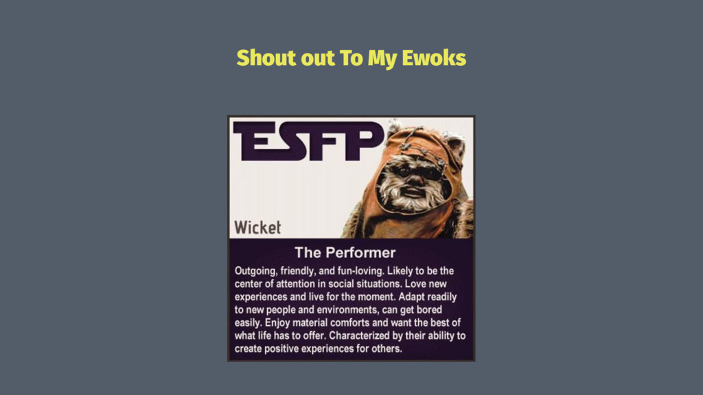 Shout out To My Ewoks