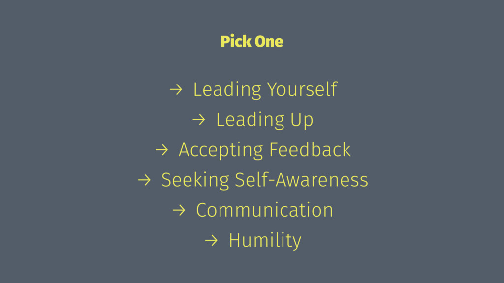 Pick One → Leading Yourself → Leading Up → Acce...