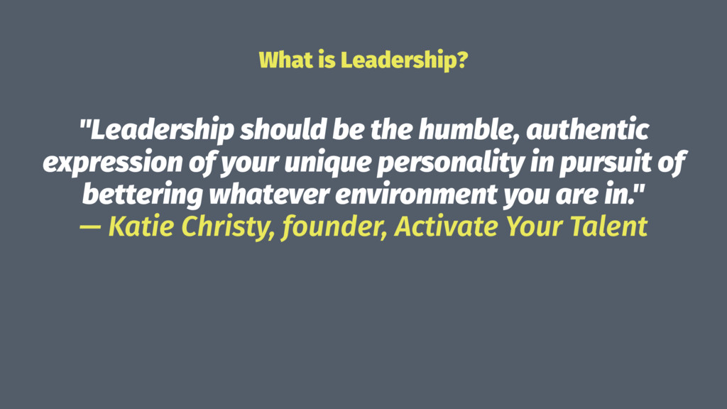 "What is Leadership? ""Leadership should be the h..."