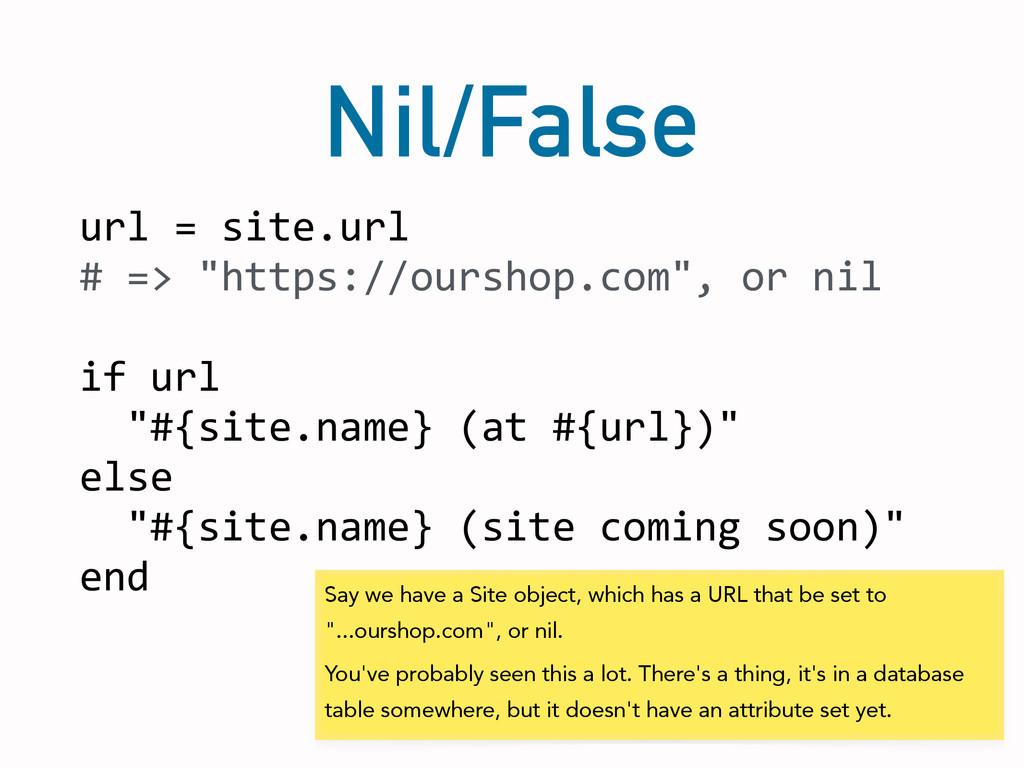 """Nil/False url = site.url  # => """"..."""