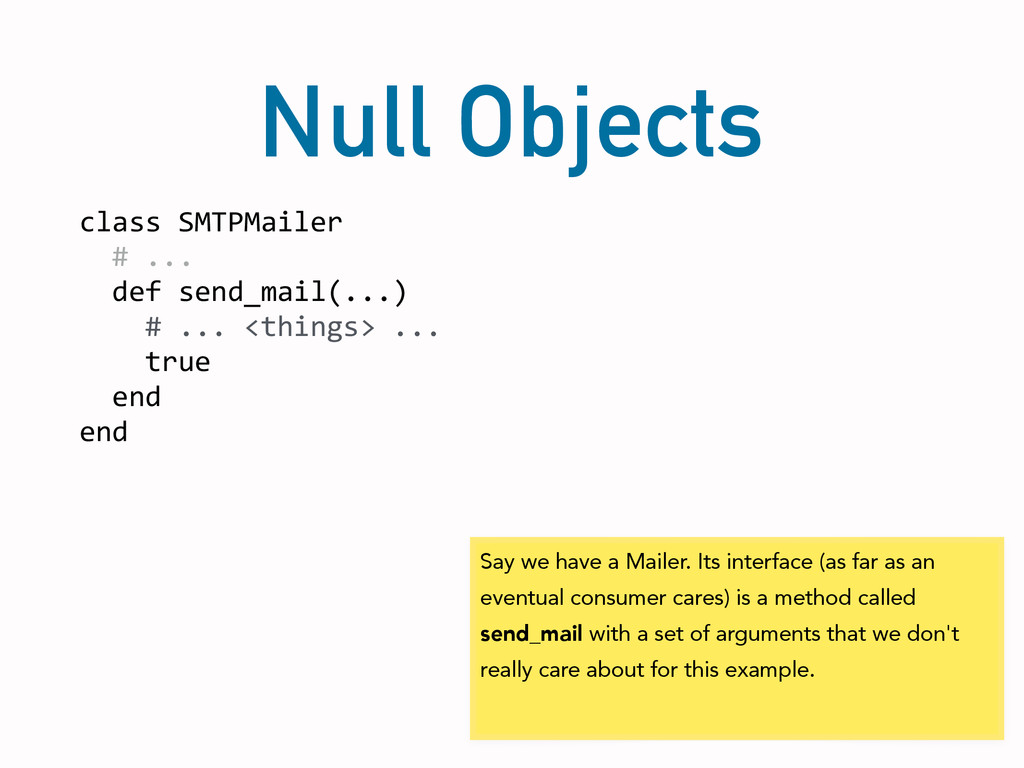 Null Objects class SMTPMailer    #...