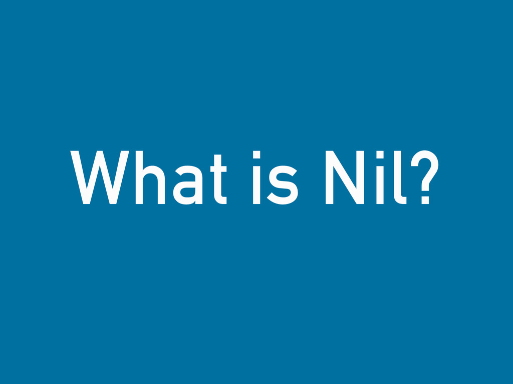What is Nil?
