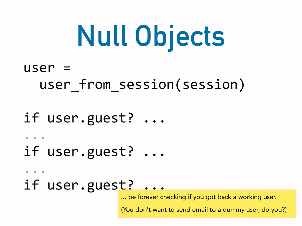 Null Objects user =    user_from_se...
