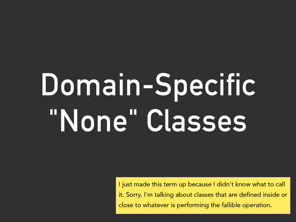 "Domain-Specific ""None"" Classes I just made this..."