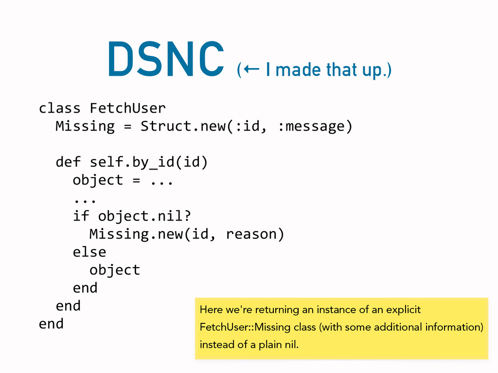 DSNC (← I made that up.) class FetchUser ...