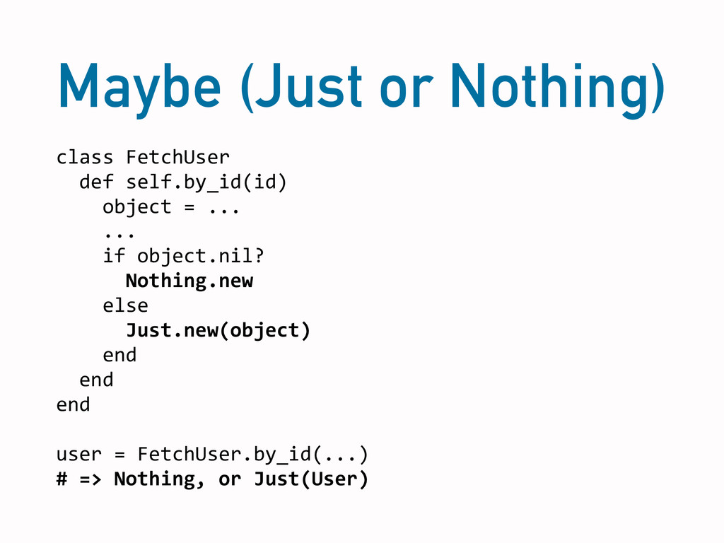 Maybe (Just or Nothing) class FetchUser  ...
