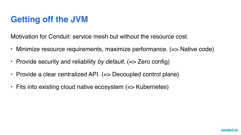 conduit.io Getting off the JVM Motivation for C...