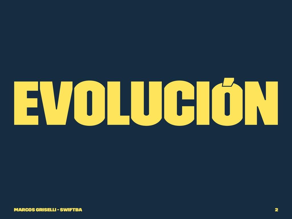 Evolución Marcos Griselli - SwiftBA 2