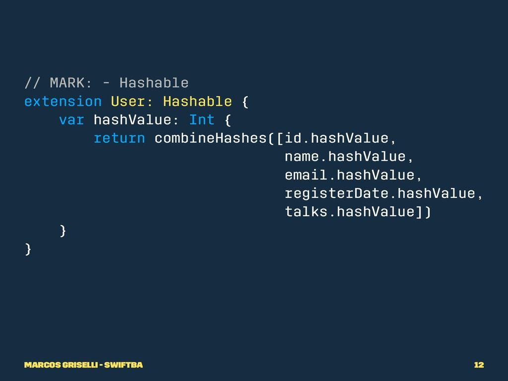 // MARK: - Hashable extension User: Hashable { ...
