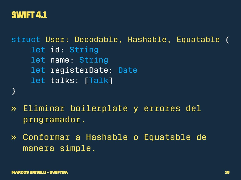 Swift 4.1 struct User: Decodable, Hashable, Equ...