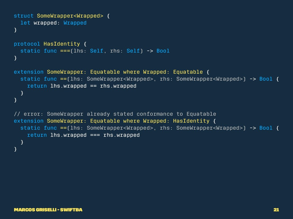struct SomeWrapper<Wrapped> { let wrapped: Wrap...