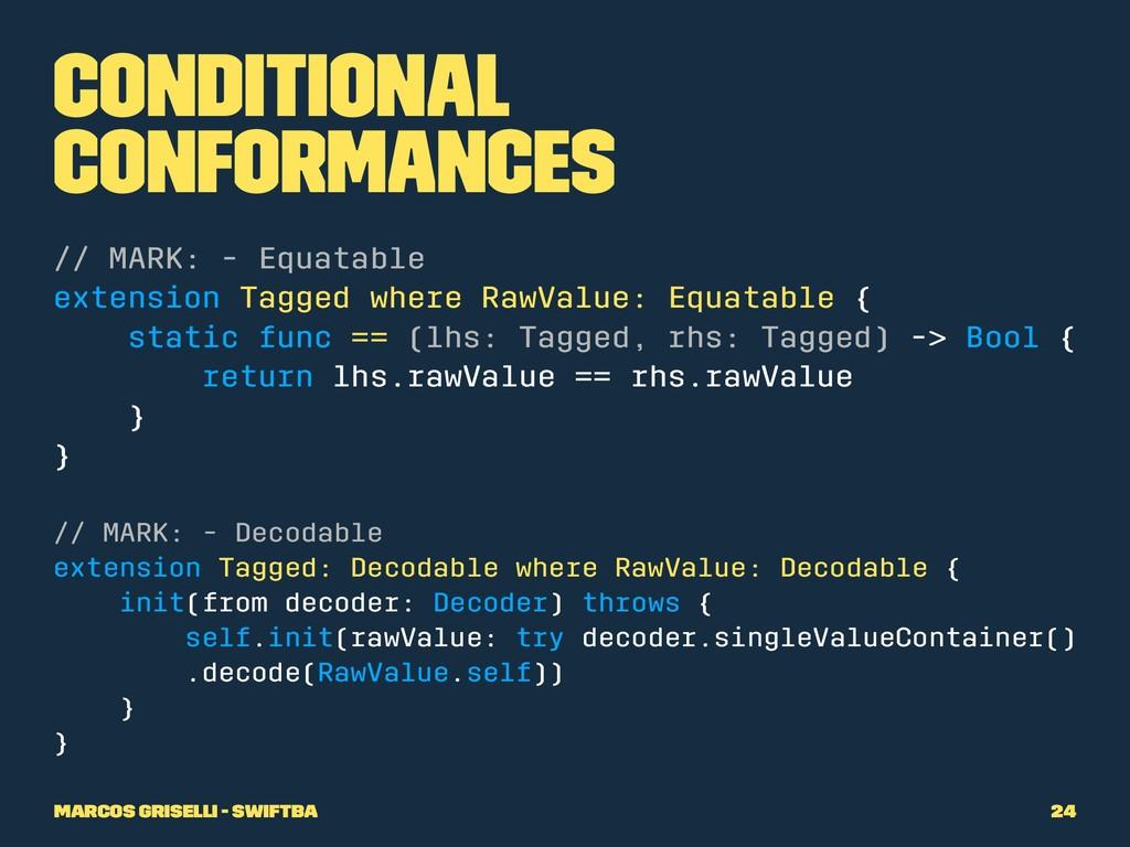 Conditional conformances // MARK: - Equatable e...