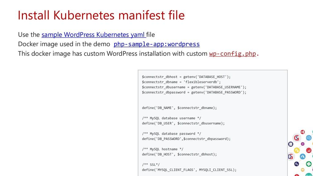 Install Kubernetes manifest file Use the sample...