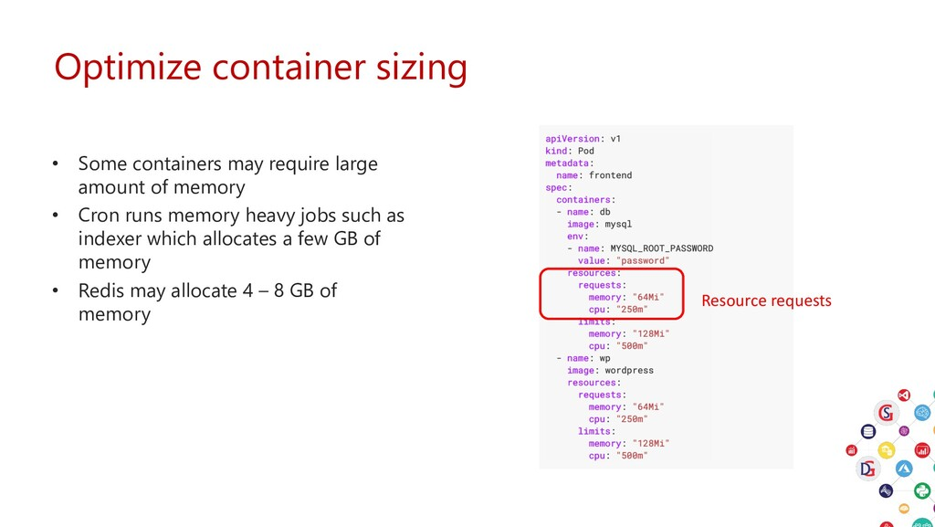 Optimize container sizing • Some containers may...