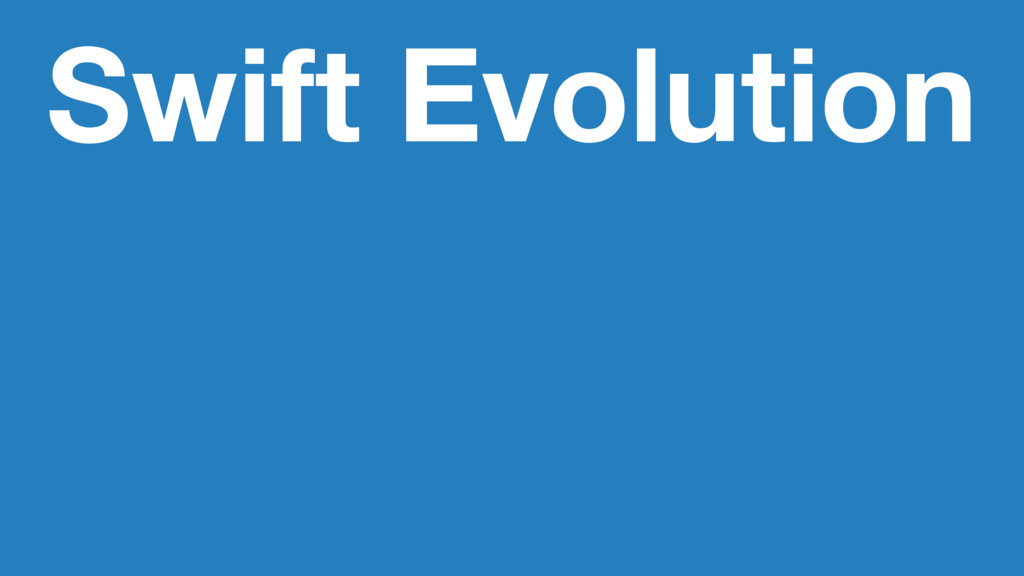 Swift Evolution