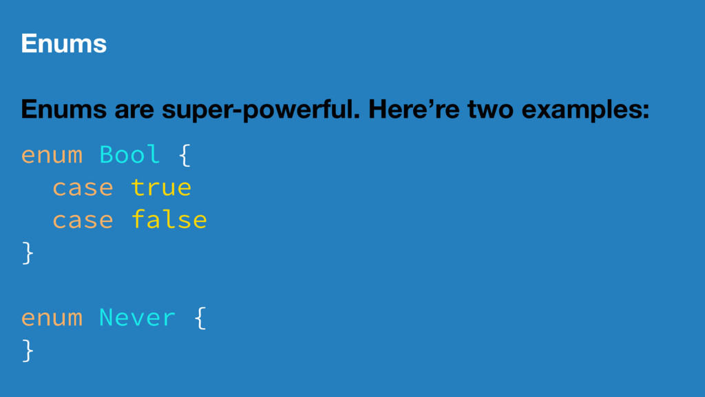 Enums Enums are super-powerful. Here're two exa...