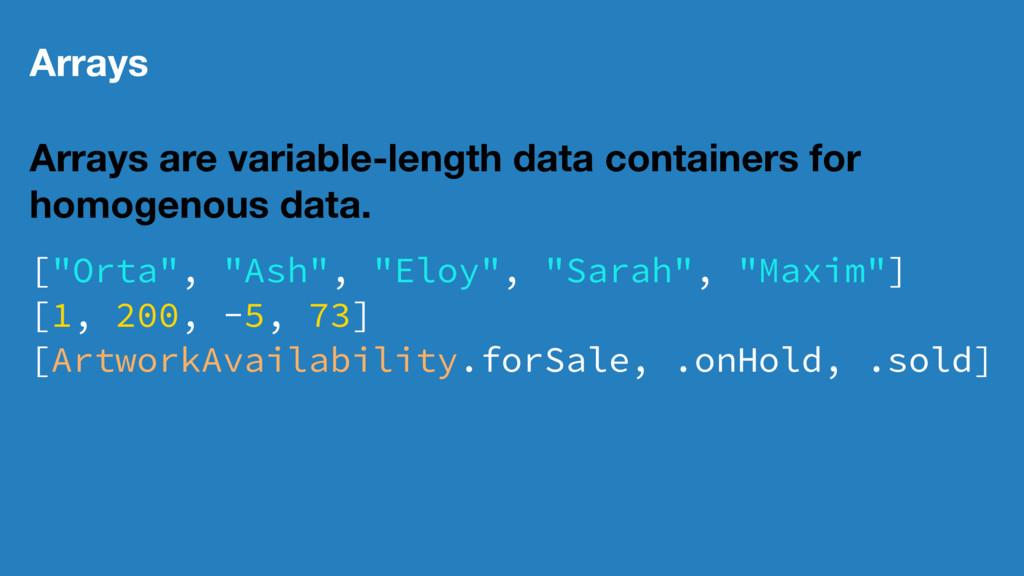 Arrays Arrays are variable-length data containe...