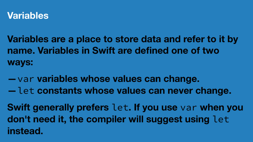 Variables Variables are a place to store data a...