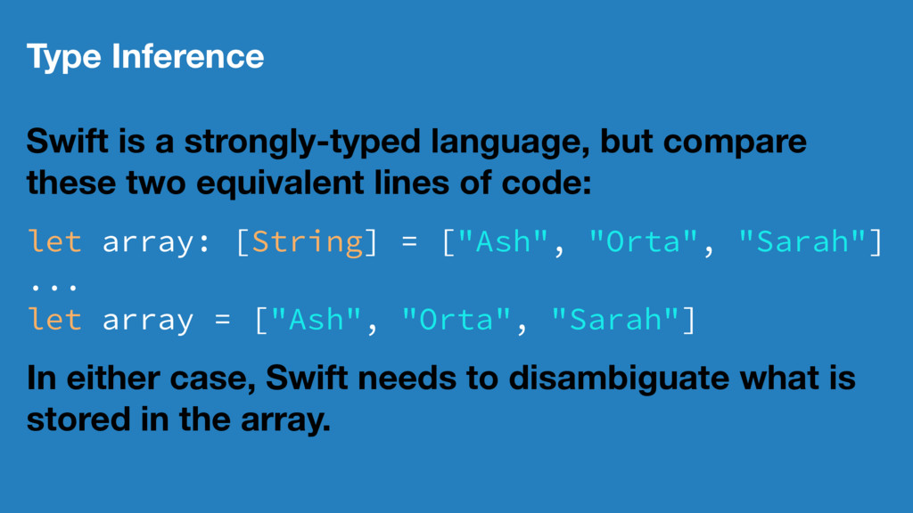 Type Inference Swift is a strongly-typed langua...