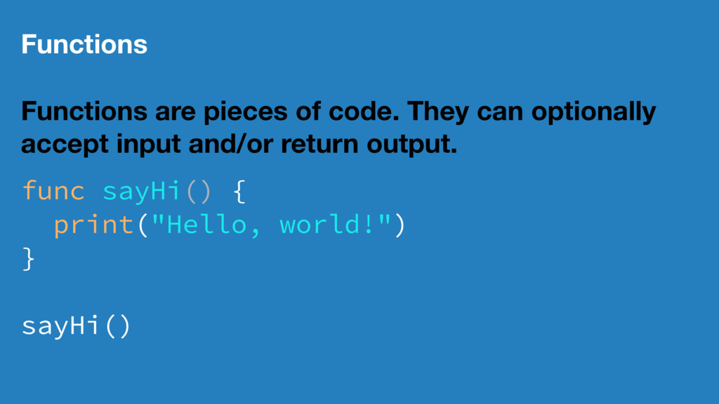 Functions Functions are pieces of code. They ca...