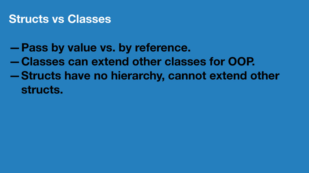 Structs vs Classes —Pass by value vs. by refere...