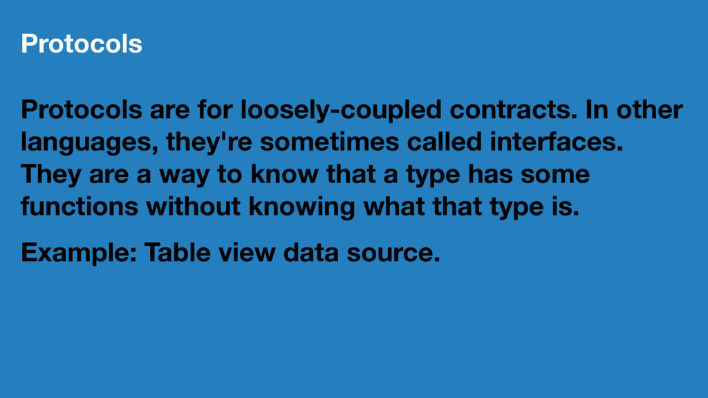 Protocols Protocols are for loosely-coupled con...