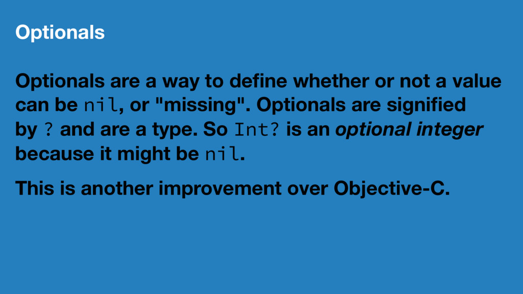 Optionals Optionals are a way to define whether ...
