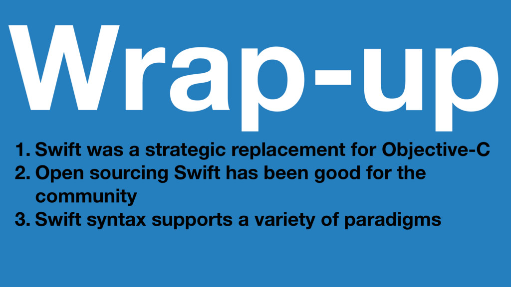 Wrap-up 1. Swift was a strategic replacement fo...