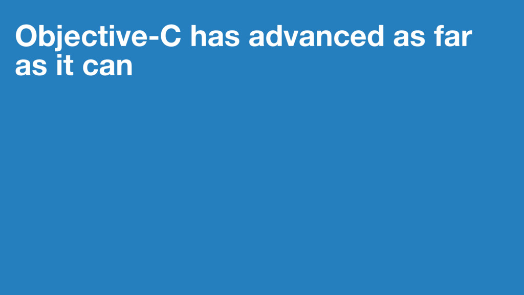 Objective-C has advanced as far as it can