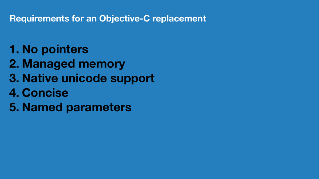 Requirements for an Objective-C replacement 1. ...