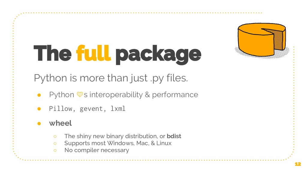 The full package ● Python s interoperability & ...