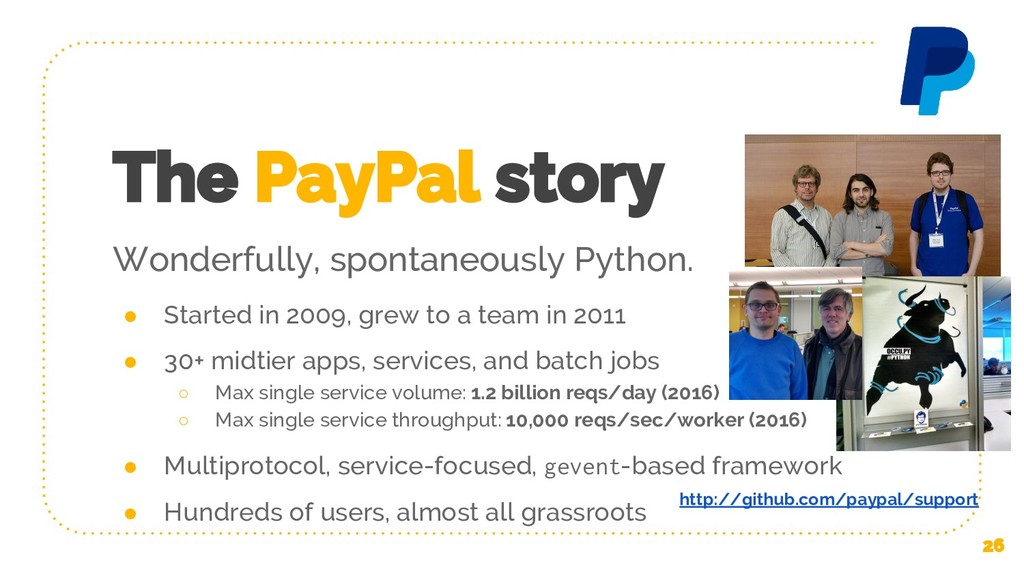 The PayPal story ● Started in 2009, grew to a t...