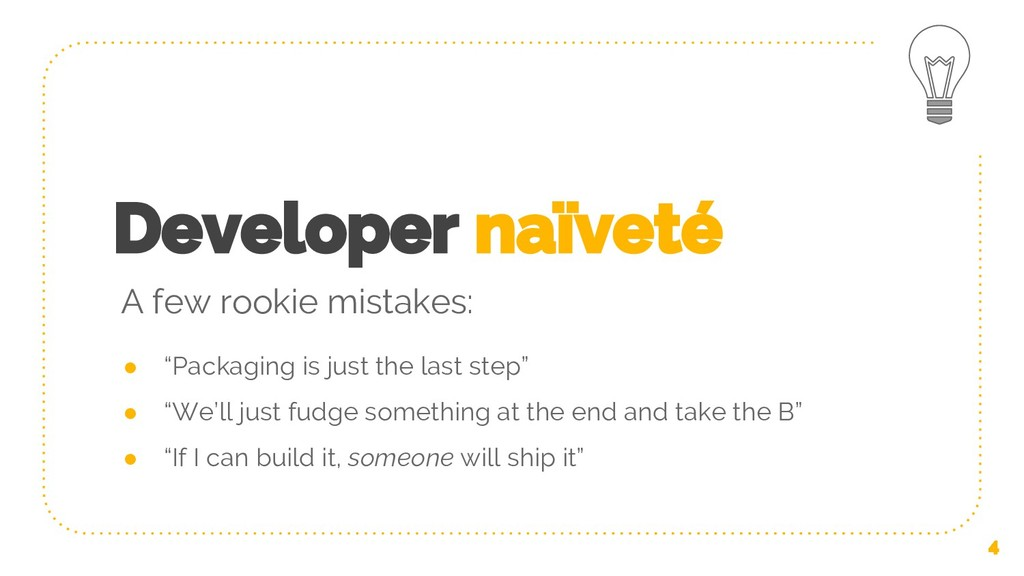 "Developer naïveté ● ""Packaging is just the last..."