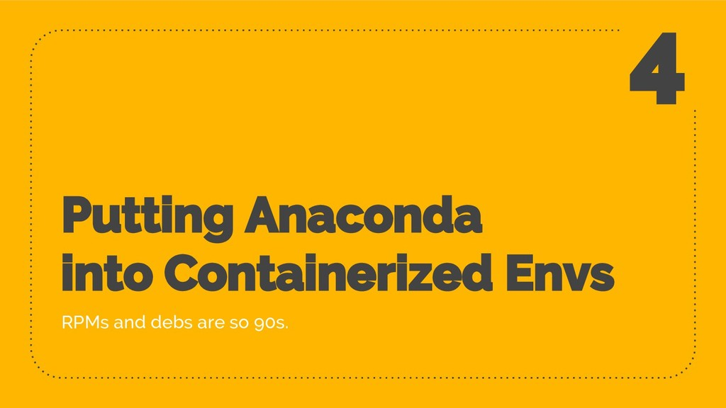 Putting Anaconda into Containerized Envs RPMs a...