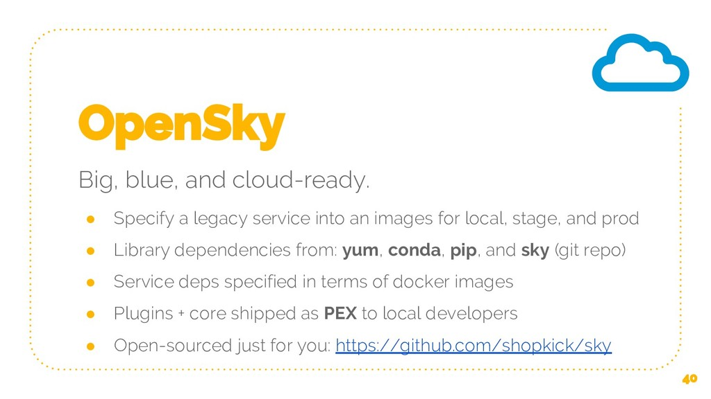 OpenSky Big, blue, and cloud-ready. ● Specify a...