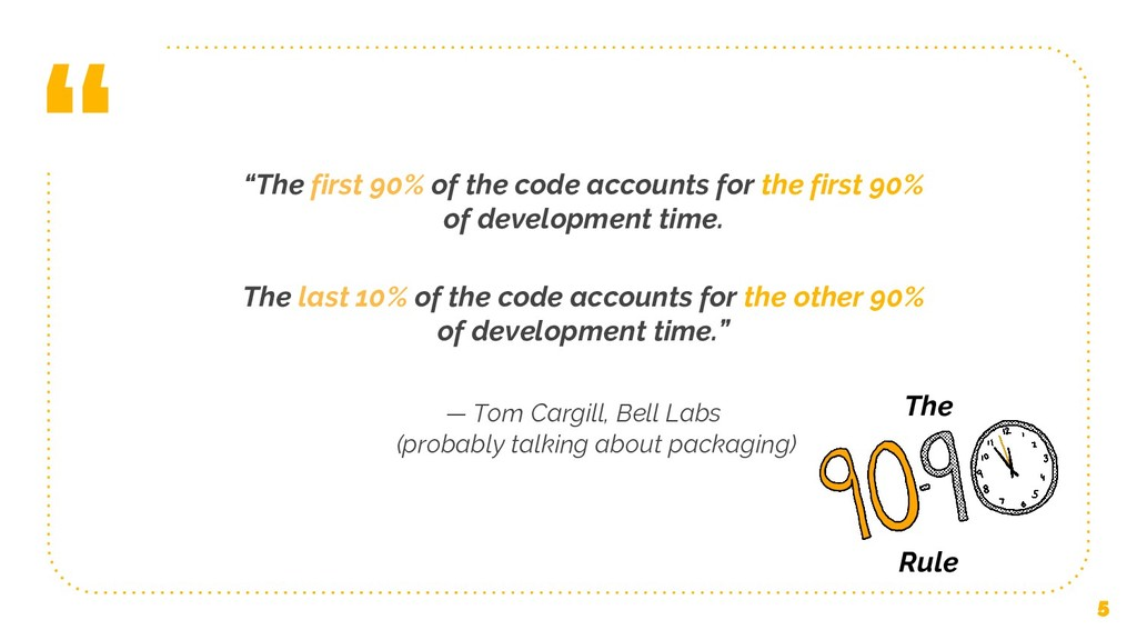 """ ""The first 90% of the code accounts for the f..."