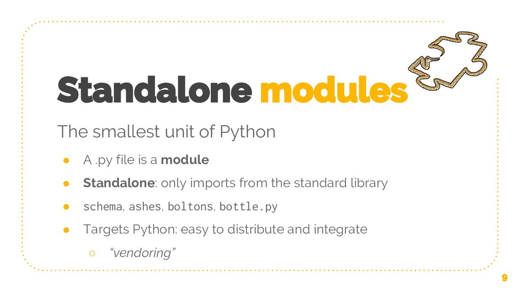 Standalone modules ● A .py file is a module ● S...