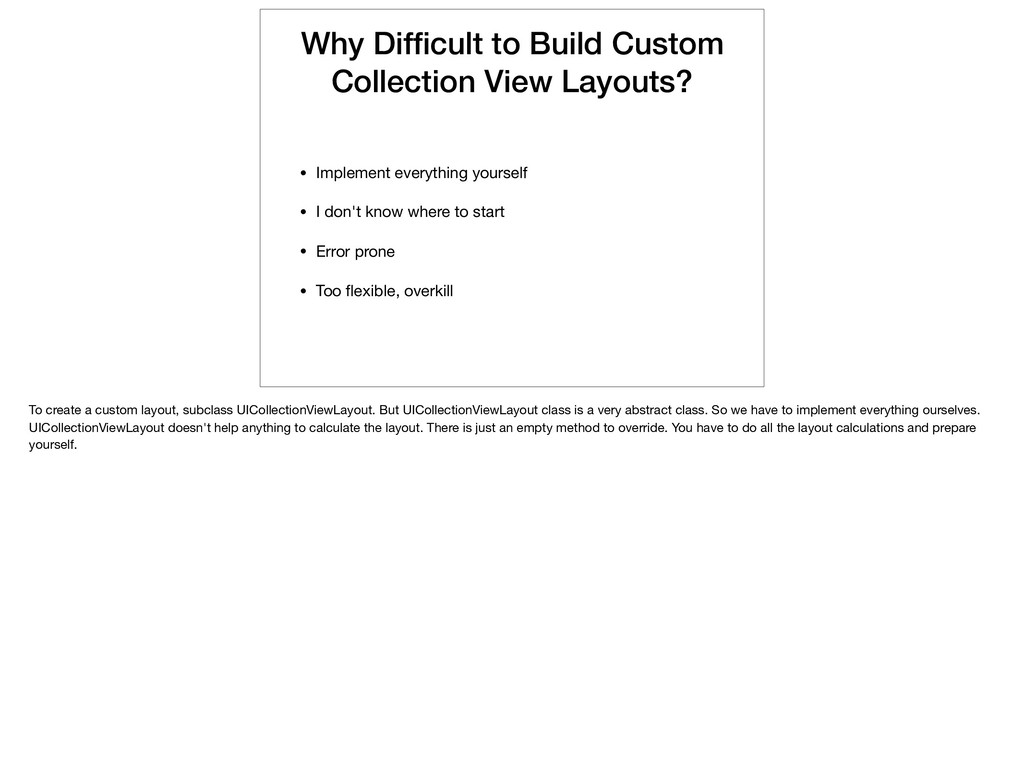 Why Difficult to Build Custom Collection View La...