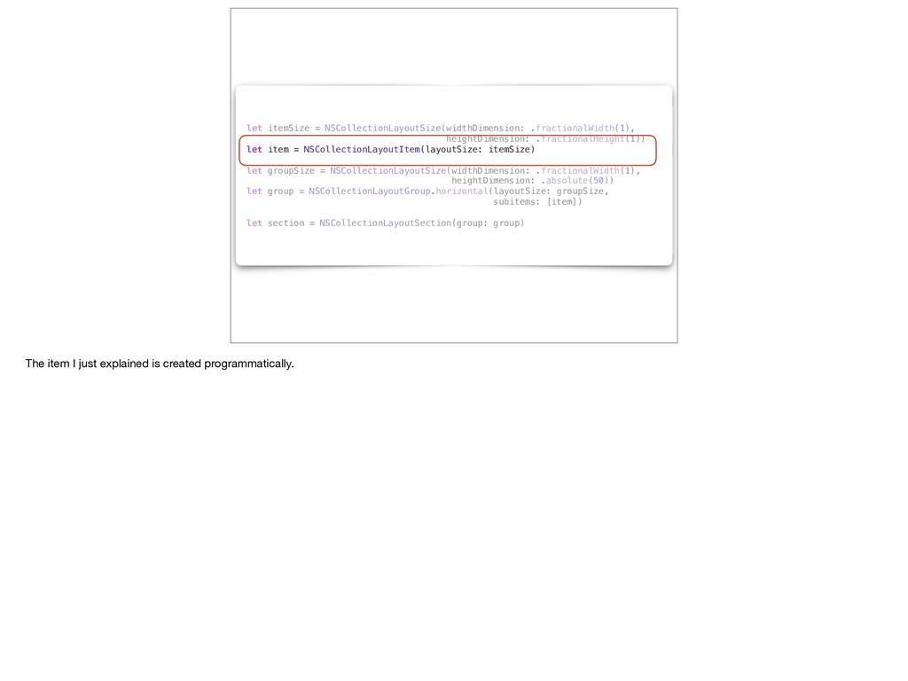 let itemSize = NSCollectionLayoutSize(widthDime...