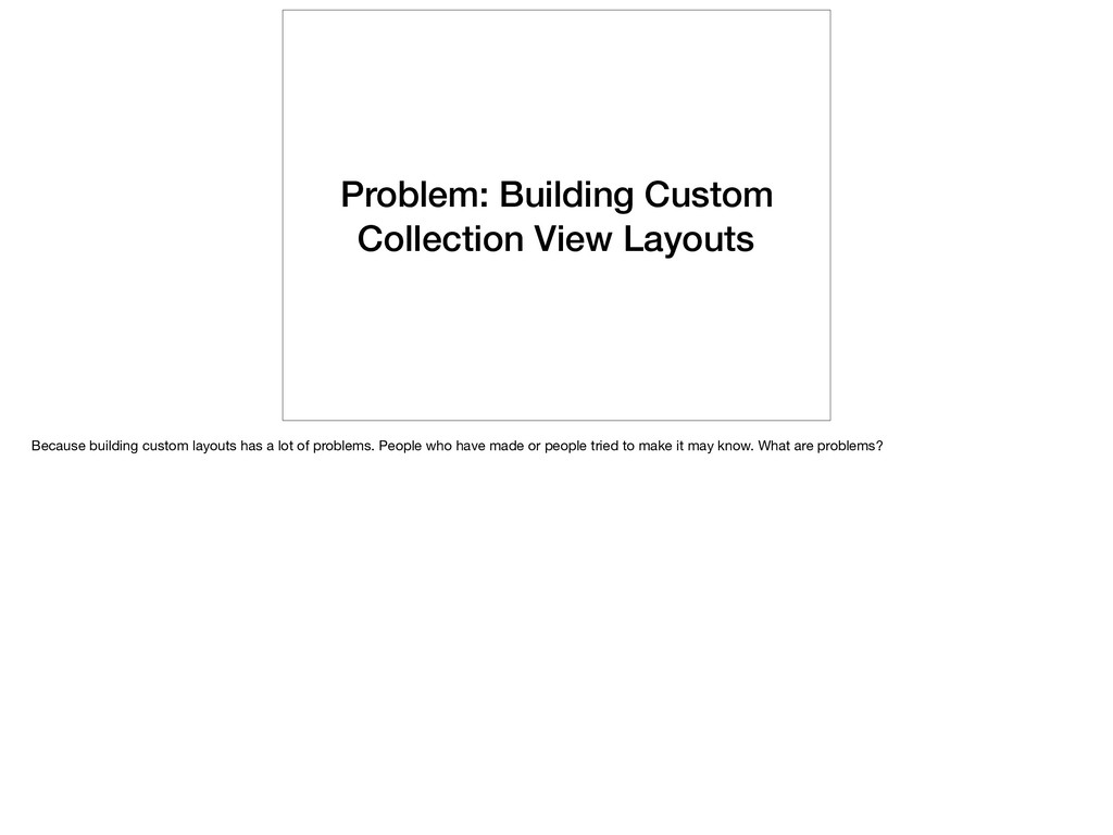 Problem: Building Custom Collection View Layout...