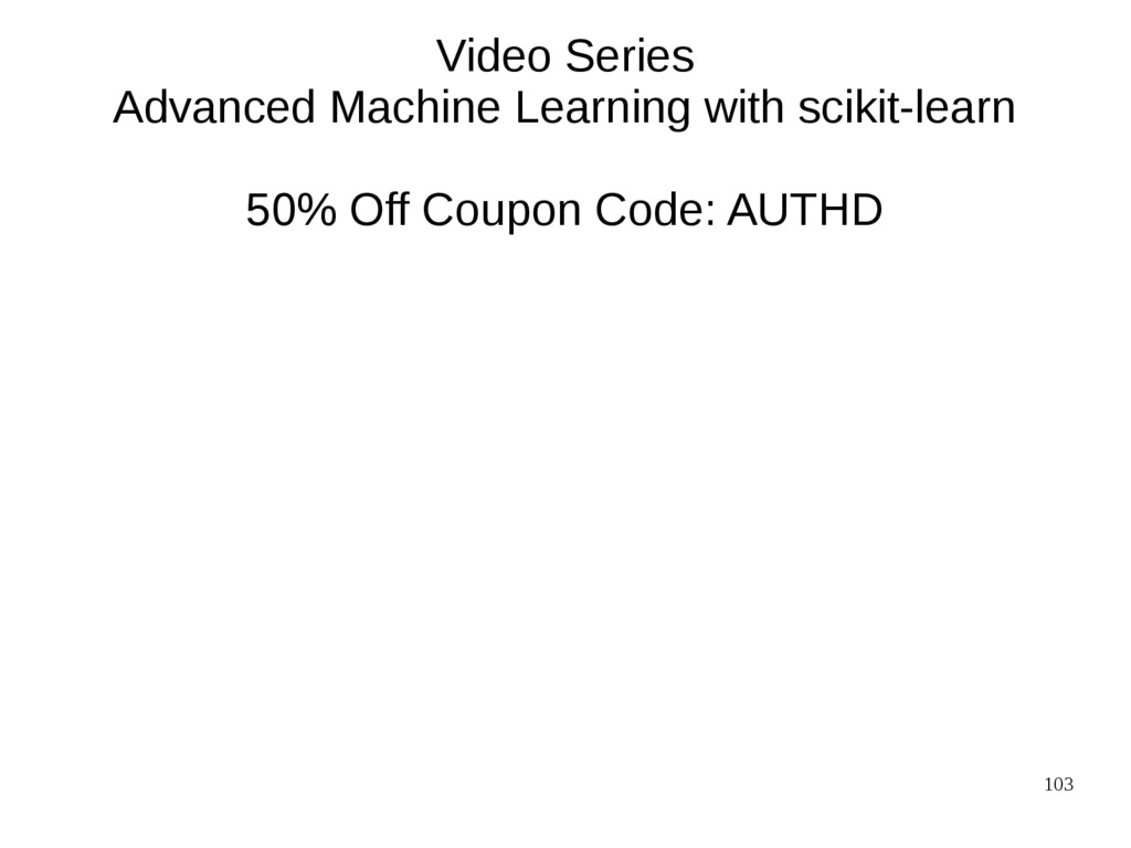 103 Video Series Advanced Machine Learning with...