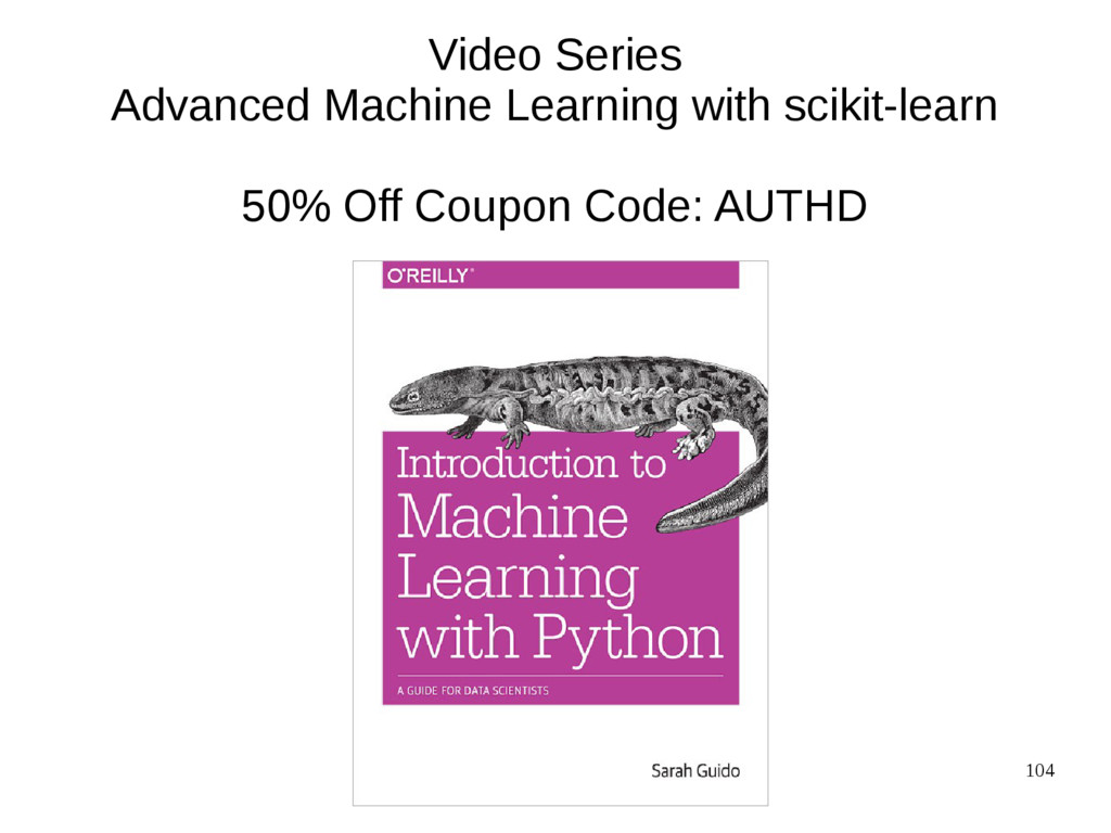 104 Video Series Advanced Machine Learning with...