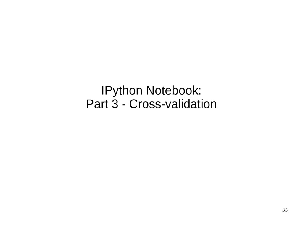 35 IPython Notebook: Part 3 - Cross-validation