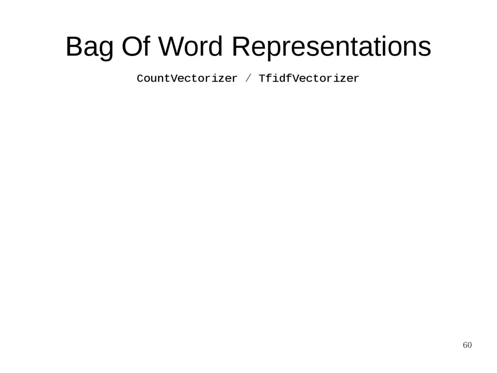 60 Bag Of Word Representations CountVectorizer ...