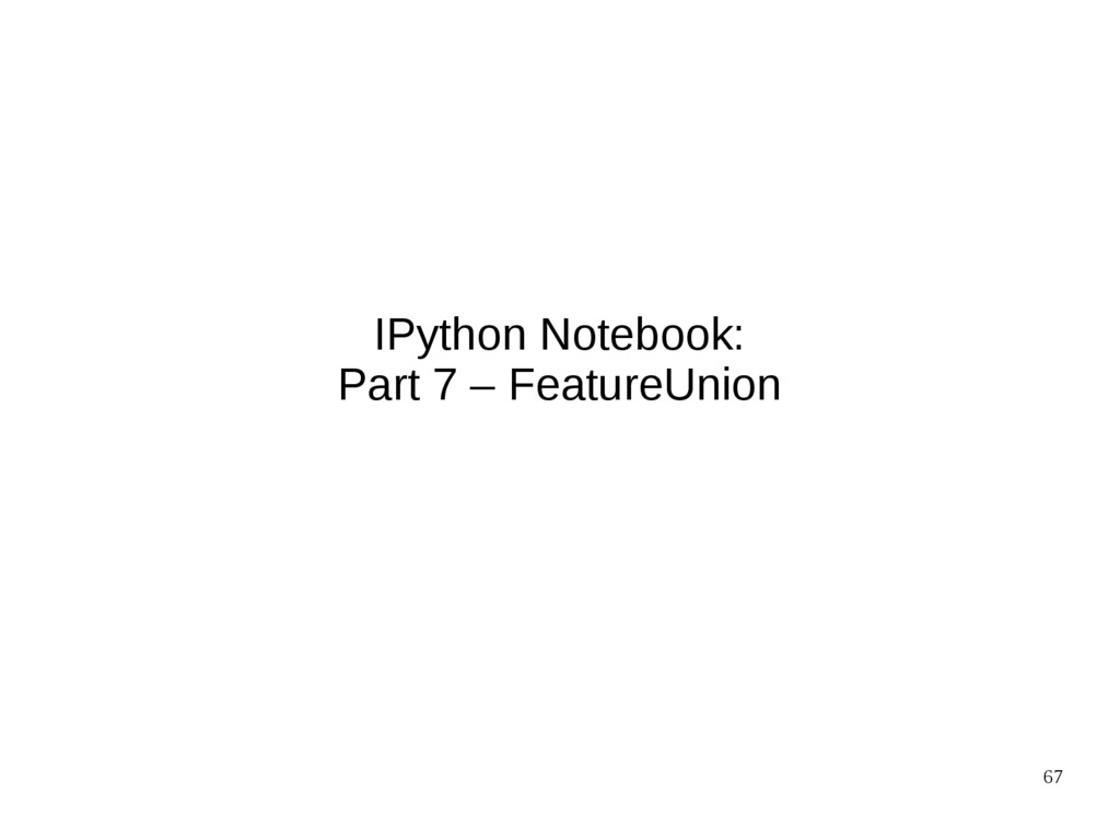 67 IPython Notebook: Part 7 – FeatureUnion
